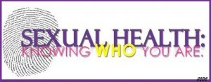 Sexual Health Know Who You Are